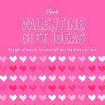 5 Valentine Gift Ideas