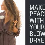 Make Peace With Your Hair Dryer